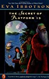 The Secret of Platform 13 (0141302860) by Ibbotson, Eva