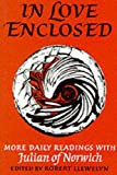 In Love Enclosed: More Daily Readings (Enfolded in Love) (0232516383) by Julian