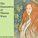 The Damnation of Theron Ware (       UNABRIDGED) by Harold Frederic Narrated by John Chatty