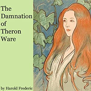 The Damnation of Theron Ware | [Harold Frederic]
