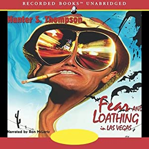 Fear and Loathing in Las Vegas: Fear and Loathing, Book 1 | [Hunter S. Thompson]