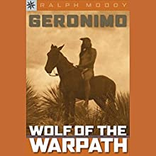 Sterling Biographies: Geronimo: Wolf on the Warpath (       UNABRIDGED) by Ralph Moody Narrated by Jay Snyder