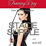Training Day: Tales from My Dungeon | Stacie Supple,sub bill