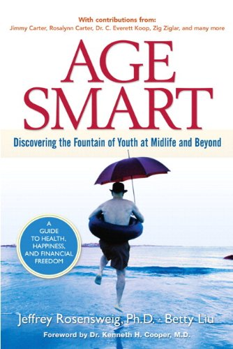 Age Smart: Discovering the Fountain of Youth at Midlife and Beyond (paperback)
