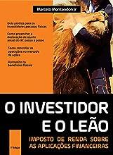 O investidor e o leão - Imposto de renda sobre as aplicações financeiras
