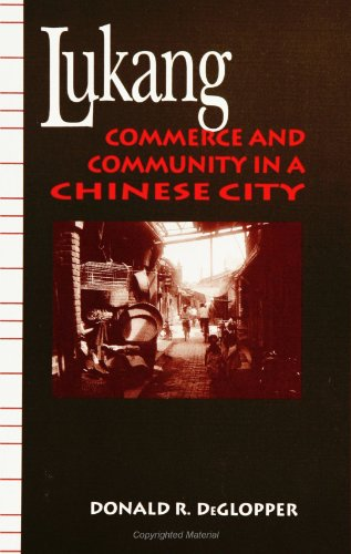 Lukang: Commerce and Community in a Chinese City (Suny Series in Chinese Local Studies)