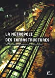img - for la m tropole des infrastructures book / textbook / text book