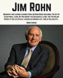 img - for Jim Rohn: Biography and Lessons Learned From Jim Rohn Books Including; The Art of Exceptional Living, My Philosophy For Successful Living, The Five Major ... Rohn Books / Personal Development Gurus) book / textbook / text book