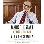 Taking the Stand: My Life in the Law Hörbuch von Alan M. Dershowitz Gesprochen von: Alan M. Dershowitz, Ella Dershowitz