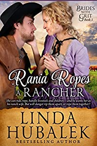 Rania Ropes A Rancher: A Historical Western Romance by Linda K. Hubalek ebook deal