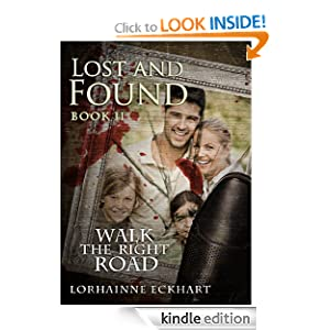 Kindle Book Bargains: Lost and Found (Walk the Right Road, Book 2), by Lorhainne Eckhart. Publication Date: July 29, 2012