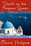 Death on the Aegean Queen (Dotsy Lamb Travel Mysteries Book 3)