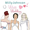 White Wedding (       UNABRIDGED) by Milly Johnson Narrated by Colleen Prendergast