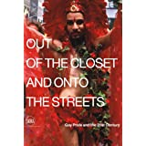 Out of the Closet and Onto the Streets: Gay Pride and the 21st Century
