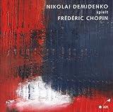 Nikolai Demidenko Plays Chop