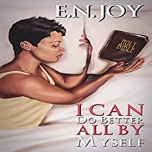 I Can Do Better All by Myself: New Day Divas Series, Book 5 Audiobook by E.N. Joy Narrated by Cindy C. A. Pereira