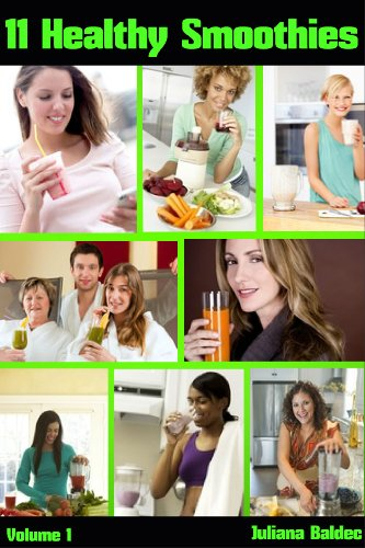 Healthy Smoothies Recipes: 11 Healthy Smoothies Recipes You Wish You Knew (You Wish You Knew Healthy Ingredients Series)