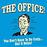 BCreative The Office You Don't Have To Be Crazy...But It Helps! (Officially Licensed) Poster Small 12 X 12 Inches...