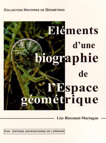 Eléments d'une biographie de l'espace géometrique