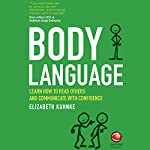 Body Language: Learn How to Read Others and Communicate with Confidence   Elizabeth Kuhnke