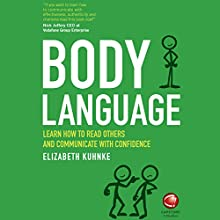 Body Language: Learn How to Read Others and Communicate with Confidence Audiobook by Elizabeth Kuhnke Narrated by Kate Harper
