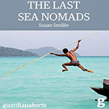 The Last Sea Nomads: Guardian Shorts, Book 20 (       UNABRIDGED) by Susan Smillie Narrated by Joanna Daniel