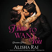 Hate to Want You: Forbidden Hearts Audiobook by Alisha Rai Narrated by Summer Morton, Jeremy York