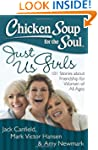 Chicken Soup for the Soul: Just Us Gi...