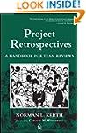 Project Retrospectives: A Handbook fo...