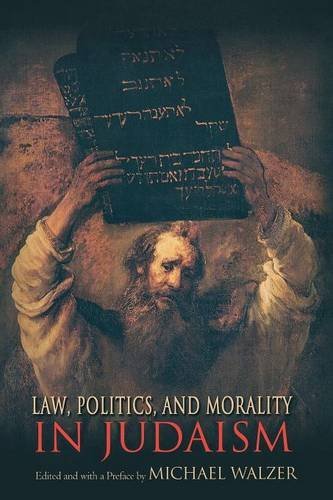 Law, Politics, and Morality in Judaism (Ethikon Series in Comparative Ethics)