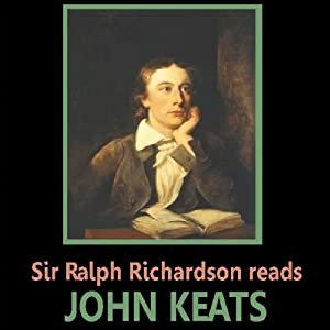 Sir Ralph Richardson Reads Keats | [John Keats]