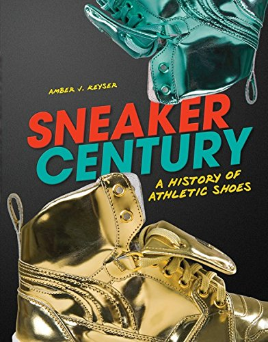 sneaker-century-a-history-of-athletic-shoes-nonfiction-young-adult