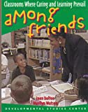 Among Friends: Classrooms Where Caring & Learning Prevail