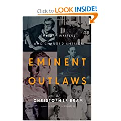 Eminent Outlaws: The Gay Writers Who Changed America by Christopher Bram
