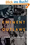 Eminent Outlaws: The Gay Writers Who...