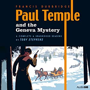 Paul Temple and the Geneva Mystery | [Francis Durbridge]