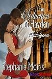 The Seduction of Hayden [Indulgence 2]