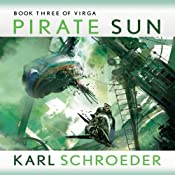 Pirate Sun: Book Three of Virga | [Karl Schroeder]