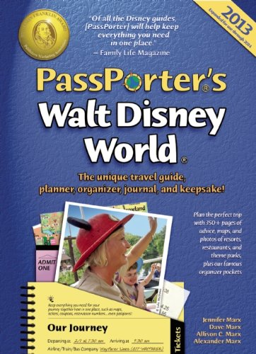 PassPorter's Walt Disney World 2013: The Unique Travel Guide, Planner, Organizer, Journal, and Keepsake!