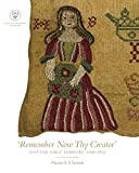 img - for Remember Now Thy Creator: Scottish Girls' Samplers, 1700-1872 book / textbook / text book