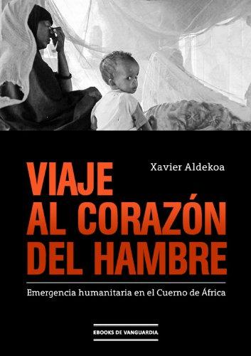 Portada del libro Viaje al corazón del hambre de Xavier Aldekoa