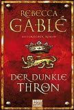 Der dunkle Thron: Historischer Roman (Klassiker. Historischer Roman. Bastei Lübbe Taschenbücher)