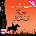 Hope for Hannah Audiobook by Linda Mitchlemore Narrated by Penelope Rawlins
