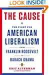 The Cause: The Fight for American Lib...