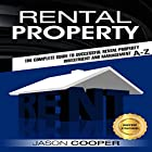 Rental Property: Complete Guide to Rental Property Investment and Management, from Beginner to Expert A-Z Hörbuch von Jason Cooper Gesprochen von: Mike Norgaard