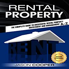 Rental Property: Complete Guide to Rental Property Investment and Management, from Beginner to Expert A-Z | Livre audio Auteur(s) : Jason Cooper Narrateur(s) : Mike Norgaard
