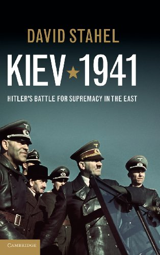 Kiev 1941 Hitler s Battle for Supremacy in the East110701509X