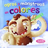 Ogros y Monstruos de Colores (Mis Queridos Monstruos)