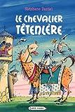 echange, troc Stéphane Daniel - Le chevalier Têtenlère
