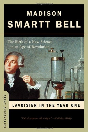 Lavoisier in the Year One: The Birth of a New Science in an Age of...